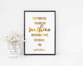Keep You Face Towards The Sunshine //Gold Foil Print, Quote Print, Walt Whitman Quote, Inspirational Print