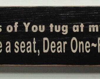 "Rustic painted wood sign. ""Memories of you tug at my heartstrings..."""