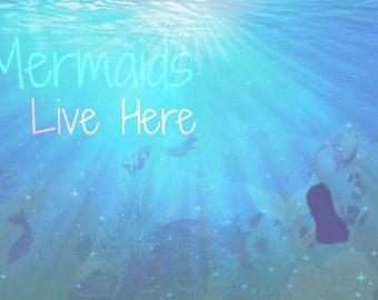 Mermaids Live Here