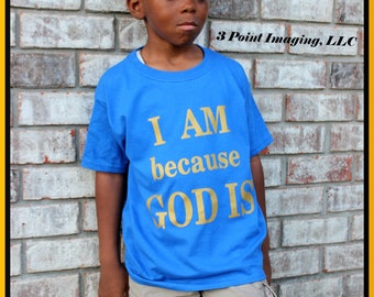 I AM because GOD IS t-shirt