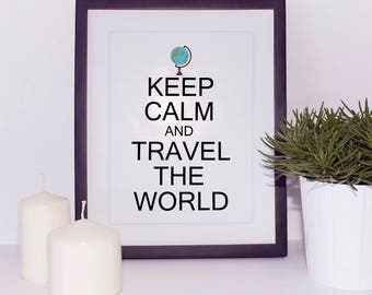 Keep Calm And Travel The World Art Print, Traveller Wall Art Print, Keep Calm Poster, Travel Gallery Art Digital, Travel Poster Printable