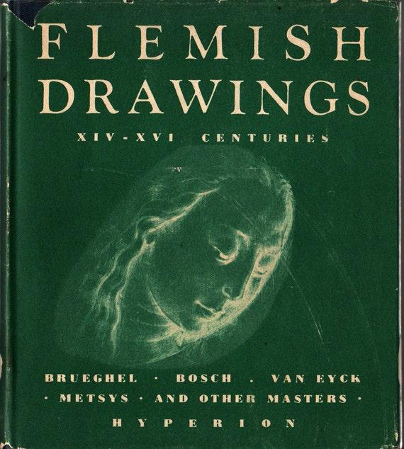 Flemish Drawings XIV -XVI Centuries - Andre LeClerc - Brueghel, Bosch, Van Eyck, Metsys and other masters - 1949 - Vintage Art Book