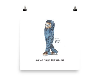 Me Around the House print Ray Young Chu (Sloth in Walking Sleeping Bag Funny Art Illustration Watercolors Watercolours Painting Kitchen Art)
