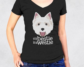 Ladies' V-Neck Tee RUNS SMALL See Size Chart - My Bestie is a Westie Shirt - Small White Dog Dogparent Pets Animal Womens Graphic Tee Tshirt