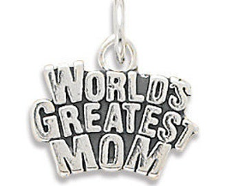 World's Greatest Mom Charm, Gift for Mother, Bracelet Charm, Necklace Pendant, Mother's Day Gift, Birthday Gift Charm, Jewelry, Accessory