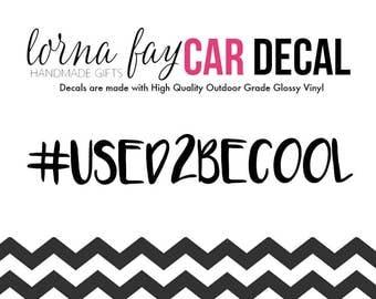 Car Decal, Mini Van, Van Decal, Van Sticker, #Used2BeCool