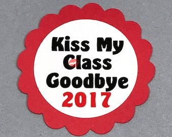 Graduation Favor Tags, 2017, Kiss My Class Goodbye, Red and White or Choice of Colors