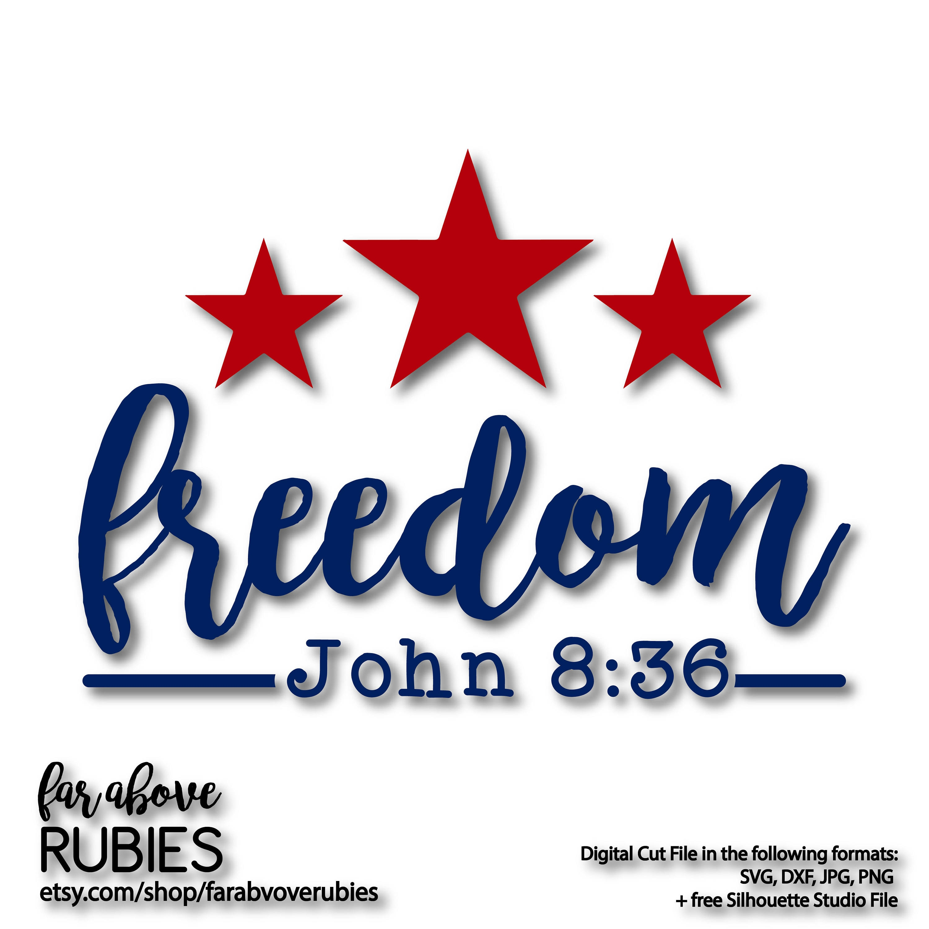 May The Fourth Be With You Svg: Freedom Stars John 8:36 Bible Verse SVG EPS Dxf Png Jpg