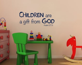 Children are a gift from God vinyl decal. Nursery Childcare Preschool wall decor. Childrens church wall decals. Psalm 127.3
