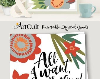 """Printable artwork, digital download, inspirational quote """"All I want, is everything"""", print-it-yourself wall Art for home decor by ArtCult"""