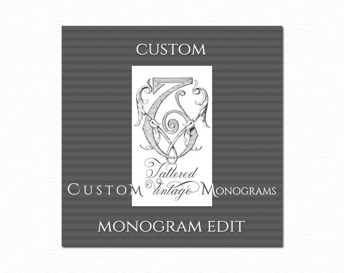 Custom Monogram Additional Revision