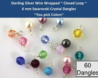 Sixty (60) CLOSED LOOP  sterling silver wire wrapped 6mm Swarovski crystal or pearl round dangles charms drops- birthstone colors & more