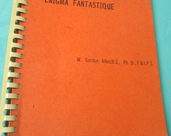 ENIGMA - FANTASTIQUE by William Gordon Allen - Vintage Spiral Bound Book 1966