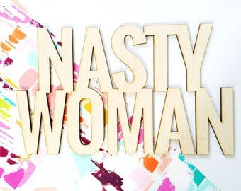 Nasty Woman 1 CT. , Laser Cut, Birch Plywood, Cheeky and Sassy Photobooth Signage, Weddings, Birthday Party