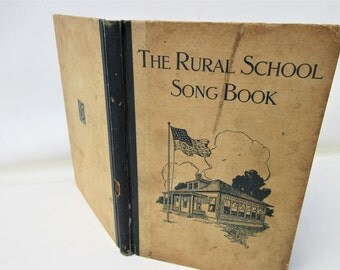 Vintage Song Book | Rural School Song Book | Childrens Song Book | Book of Songs 1919 Song Book