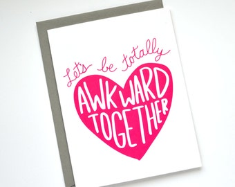 Funny Valentine Card - Valentine's Day Card - Let's Be Totally Awkward Together - Anniversary Card