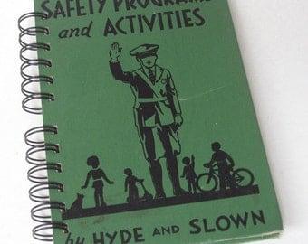 1938 VINTAGE SAFETY PROGRAM Handmade Journal Vintage Upcycled Book Vintage Children's Textbook