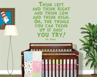 Dr Seuss Wall Decal - Think Left and Think Right, Think Low and Think High - Dr Seuss Birthday Gift - Dr Seuss Quote - Classroom Decal 8007