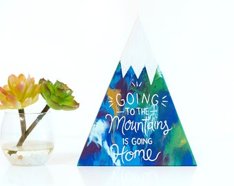 Colorful mountain art, wood mountain, typography art, quote on wood, wood home decor, mountain painting, colorful wood art, John Muir quote