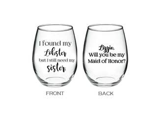 LOBSTER - Maid of Honor proposal - Bridesmaids - Maid of Honor Wine Glass - Bridesmaid ProposalGlass - Will You Be My Maid Of Honor? 21 oz