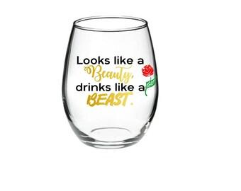 Funny  Wine Glass - Looks Like A Beauty, Drinks Like A Beast. -  21 oz stemless wine glasses