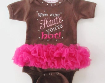 Brown Bodysuit with Hot Pink Tutu When your HAUTE your HOT! newborn girl, baby shower gift, baby gift, baby shower gift, newborn clothe