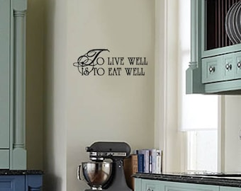 Family Wall Quotes Decal -To Live well is to eat Well - KITCHEN -  Family Wall sayings