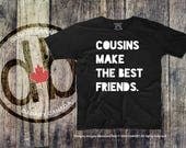 Hipster Kid's Shirts, Trendy Toddler Tees, Monochrome T-shirts, Cute Kid's Tees, Cousins Make The Best Friends Graphic Tees, Cousins Shirts