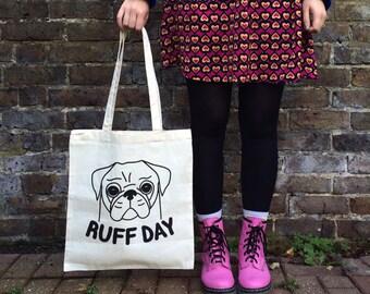Pug Tote Bag, Ruff Day Bag, Cute Dog Tote Bag, Funny Dog Tote, Dog Gifts, Pug Gifts, Stocking Stuffers, Puppy Tote Bag, Grumpy Dog, Shopper