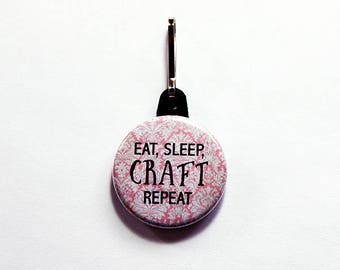 Funny zipper pull, Eat Sleep Craft Repeat, backpack zipper pull, charm, gift for crafters, gift for her, stocking stuffer, pink (7552)