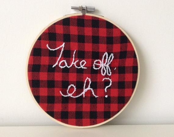 Embroidery hoop art take off eh canadiana bob and doug