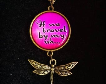 Pop culture necklace: It's very far away / It takes about a half and a day to get there / If we travel by my uh, dragonfly - Jimi Hendrix