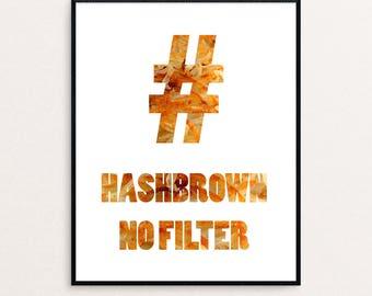 """Unbreakable Kimmy Schmidt Quote """"Hashbrown No Filter"""" Digital Print"""