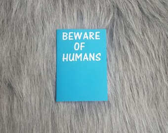 Beware Of Humans | Tiny Notebooks  | Journal | Notebooks | Diary | Notebooks | Pocket Journal | Tiny | Journal | Blank | Funny | Quote