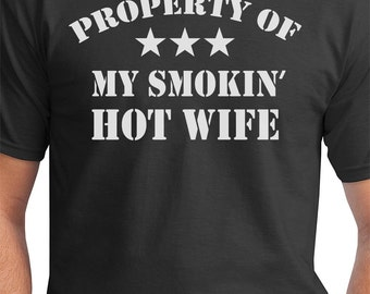 Property of My Smokin Hot Wife Shirt Funny Gift For Husband Valentine's Gift For Him From Wife I Love My Smokin Hot Wife T shirt