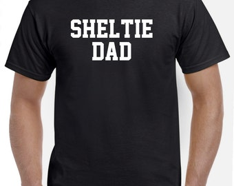 Sheltie Dad Shirt TShirt Shetland Sheepdog