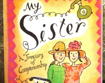Mini Vintage Pop Up Book My Sister A Treasury of Companionship Running Press Miniature Edition with Dust Jacket 1995 Gifts for Her Sisters