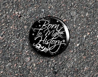 Yuri On Ice Inspired 'Born To Make History' 1 Inch Pinback Button / Badge