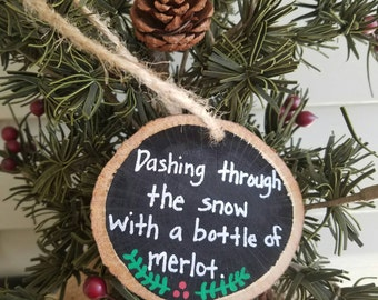 Funny Christmas ornament, Wine ornament, best friend gift, Wood slice ornament, Wine Drinker Gift, Funny Christmas gift, Merlot, Wine quote