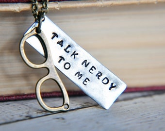 Nerd Necklace - Nerd Gifts - Nerd Jewelry - Talk Nerdy To Me Necklace - Hand Stamped Jewelry - Geek Gift - Nerd Glasses - Best Friend Gift