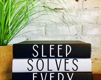 SLEEP SOLVES EVERYTHING Quote Book Set, Funny Quote, Decorative Books, Bedside Table Decor, Bedroom Decor, Side Table, Funny Home Decor