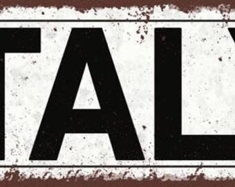 Italy Metal Street Sign, Rustic, Vintage    TFD2072