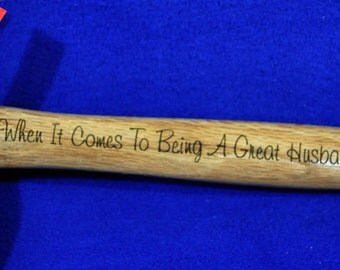 Great Gift For Husband ~ Anniversary Gift ~ Engraved Hammer ~ Custom Hammer ~ One Of A Kind Gift ~ Great Gifts For Men ~ Husband Anniversary