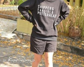 Shipper& fangirl and Potterhead sweatshirt long sleeve