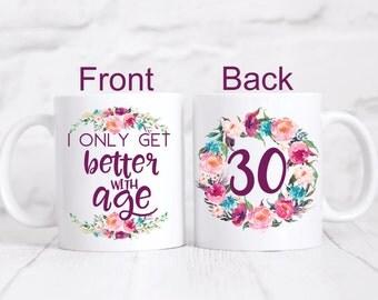 Better with age.Birthday mug.30th birthday.Birthday gift.Personalized gift.Custom mug.Birthday coffee mug.Coffee cup.coffee