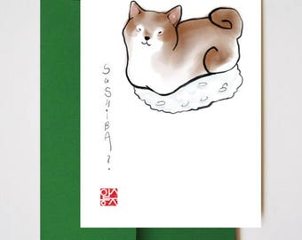 Sushi..ba? Shiba Inu Card, Sumi-e Painting, Illustration, Japanese Zen Art, Cute Funny Joke Ink Drawing, Dog Lovers, Manga,