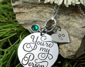 You're my person, Best Friend gift, Girlfriend bestie bff, anniversary gift, initial birthstone necklace, long distance relationship