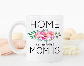 Home is where Mom is Mug, Mom Mug, New Mom Mug, Mama Mug, Mother Mug, New Mom Gift, Mother's Day, Mothers day gift, Mama Gift, Gift for Mom