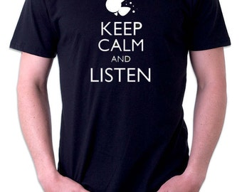 Keep Calm and Listen! - Quotes/Sayings - Mens Womens Unisex Adult/Teens Top Tee T-Shirt Shirt - 100% Cotton