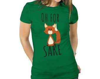 Oh pour Fox saké chemise Oh pour Fox saké Tshirt femme Animal renard Tee Shirt Fox chemise Fox saké chemise drôle Fox Tee Oh pour Fox saké Tee